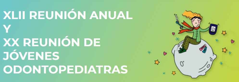 XLII Reunión Anual y XX Reunión de Jóvenes Odontopediatras